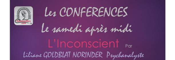 LES CONFERENCES N°02: L'Inconscient PAR LILIANE GOLDBLAT NORINDER